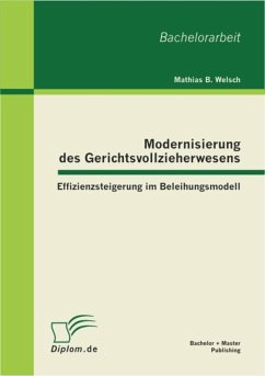 Modernisierung des Gerichtsvollzieherwesens: Effizienzsteigerung im Beleihungsmodell (eBook, PDF) - Welsch, Mathias B.