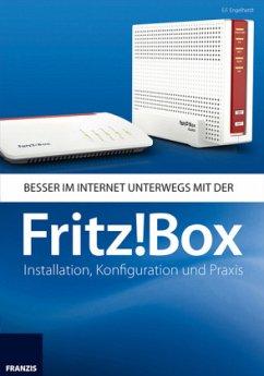 Besser im Internet unterwegs mit der Fritz!Box - Engelhardt, E. F.