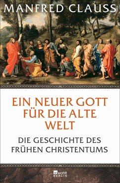 Ein neuer Gott für die alte Welt - Clauss, Manfred