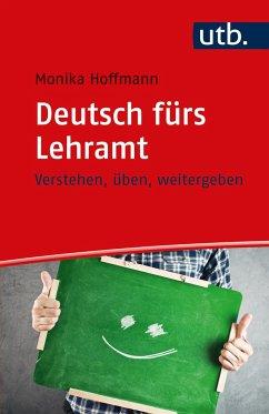Deutsch fürs Lehramt - Hoffmann, Monika