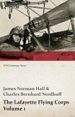 The Lafayette Flying Corps - Volume 1 (WWI Centenary Series)