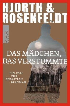 Das Mädchen, das verstummte / Sebastian Bergman Bd.4 - Hjorth, Michael; Rosenfeldt, Hans
