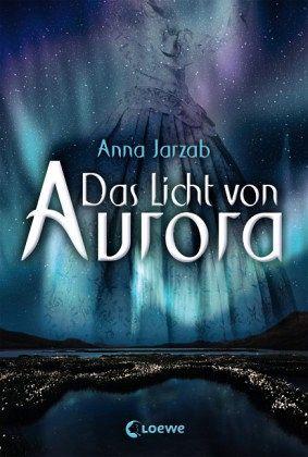 Das Licht von Aurora Bd.1 - Jarzab, Anna