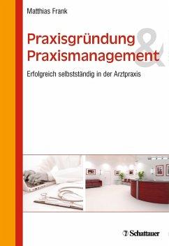 Praxisgründung und Praxismanagement - Frank, Matthias