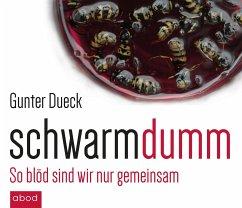 Schwarmdumm, Audio-CD - Dueck, Gunter