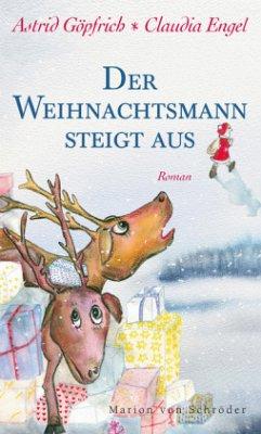 Der Weihnachtsmann steigt aus - Göpfrich, Astrid;Engel, Claudia