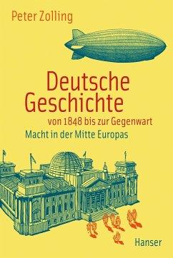 Deutsche Geschichte von 1848 bis zur Gegenwart - Zolling, Peter