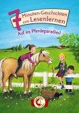 Auf ins Pferdeparadies! / 7-Minuten-Geschichten zum Lesenlernen Bd.2