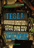 Teslas irrsinnig böse und atemberaubend revolutionäre Verschwörung / Tesla Bd.2