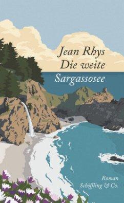 Die weite Sargassosee - Rhys, Jean
