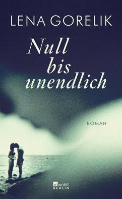 Null bis unendlich - Gorelik, Lena