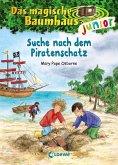 Suche nach dem Piratenschatz / Das magische Baumhaus junior Bd.4