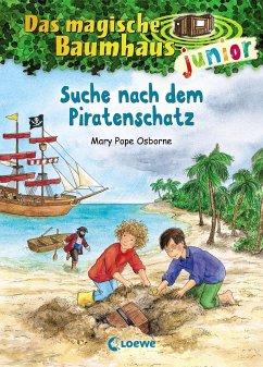 Suche nach dem Piratenschatz / Das magische Baumhaus junior Bd.4 - Osborne, Mary Pope