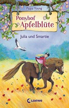 Julia und Smartie / Ponyhof Apfelblüte Bd.6 - Young, Pippa