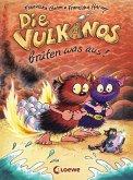 Die Vulkanos brüten was aus! / Vulkanos Bd.4