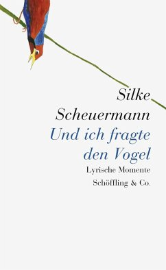 Und ich fragte den Vogel - Scheuermann, Silke