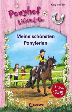 Meine schönsten Ponyferien / Ponyhof Liliengrün Bd.1-3 - McKain, Kelly