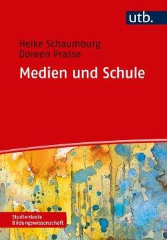 Medien und Schule - Schaumburg, Heike; Prasse, Doreen