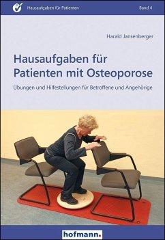 Hausaufgaben für Patienten mit Osteoporose - Jansenberger, Harald
