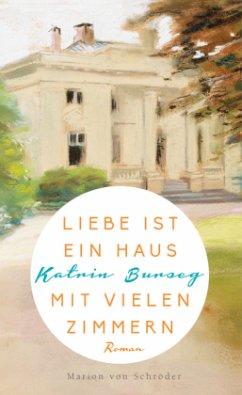 Liebe ist ein Haus mit vielen Zimmern - Burseg, Katrin