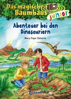 Abenteuer bei den Dinosauriern / Das magische Baumhaus junior Bd.1 - Osborne, Mary Pope