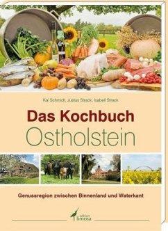 Das Kochbuch Ostholstein - Schmidt, Kai; Strack, Justus; Strack, Isabell