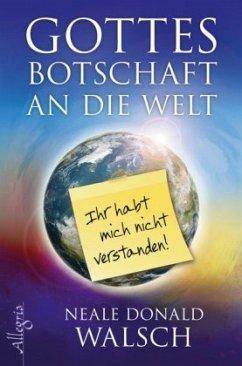 Gottes Botschaft an die Welt - Walsch, Neale D.