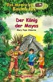 Der König der Mayas / Das magische Baumhaus Bd.51