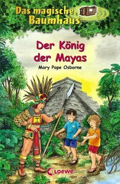 Der König der Mayas / Das magische Baumhaus Bd.51 - Osborne, Mary Pope