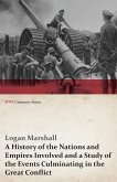 A History of the Nations and Empires Involved and a Study of the Events Culminating in the Great Conflict (WWI Centenary Series)