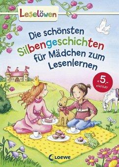 Leselöwen - Das Original: Die schönsten Silbengeschichten für Mädchen zum Lesenlernen - Hanauer, Michaela; Kalwitzki, Sabine; Moser, Annette