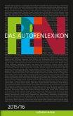 PEN Das Autorenlexikon 2015 / 16