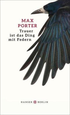 Trauer ist das Ding mit Federn - Porter, Max