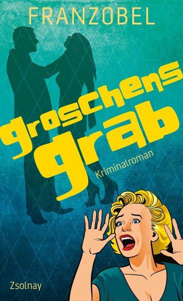 Buch-Reihe Kommissar Groschen von Franzobel