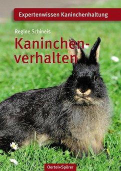 Kaninchenverhalten - Schineis, Regine