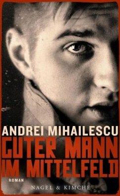 Guter Mann im Mittelfeld - Mihailescu, Andrei