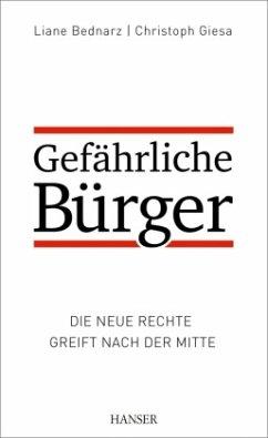 Gefährliche Bürger - Bednarz, Liane; Giesa, Christoph