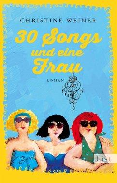 30 Songs und eine Frau (eBook, ePUB) - Weiner, Christine