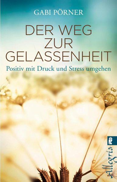 Der Weg zur Gelassenheit (eBook, ePUB) - Pörner, Gabi
