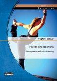 Pilates und Dehnung - Eine symbiotische Verbindung (eBook, PDF)