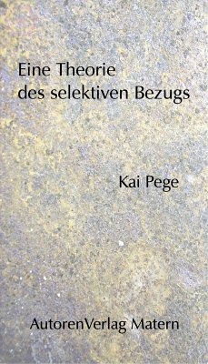 Eine Theorie des selektiven Bezugs (eBook, PDF) - Pege, Kai