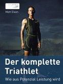 Der komplette Triathlet (eBook, ePUB)