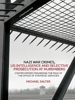 Nazi War Crimes, US Intelligence and Selective Prosecution at Nuremberg (eBook, ePUB) - Salter, Michael