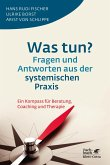 Was tun? Fragen und Antworten aus der systemischen Praxis (eBook, PDF)