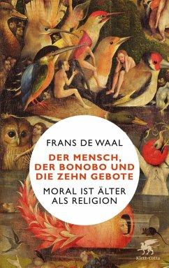 Der Mensch, der Bonobo und die Zehn Gebote (eBook, ePUB) - de Waal, Frans