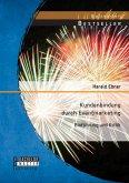 Kundenbindung durch Eventmarketing: Einführung und Kritik (eBook, PDF)