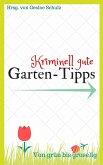 Kriminell gute Garten-Tipps (eBook, ePUB)