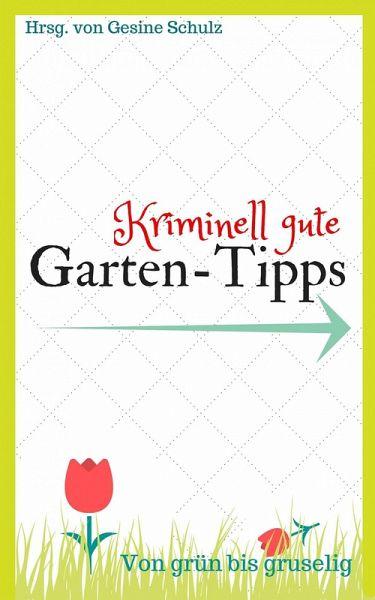 Kriminell gute Garten-Tipps (eBook, ePUB) - Schulz, Gesine
