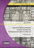 Electronic Word-of-Mouth und die Analyse der Partizipationsmotive im Web 2.0: Fallstudie zu Twitter (eBook, PDF)