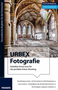 Foto Praxis URBEX Fotografie